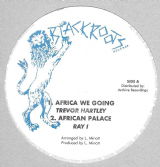 Trevor Hartley - Africa We Going / Ray I - African Palace (Black Roots / Archive) 10""